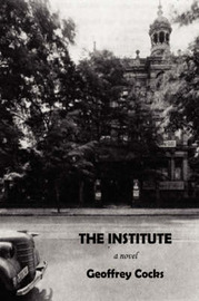 The Institute by Associate Professor of History Geoffrey Cocks (Albion College, Michigan) image