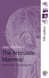 The Articulate Mammal: An Introduction to Psycholinguistics by Jean Aitchison image