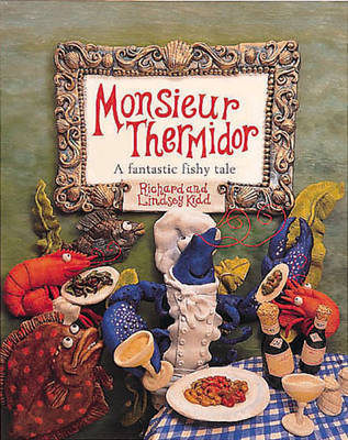 Monsieur Thermidor: A Fantastic Fishy Tale by Richard Kidd image