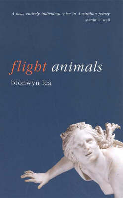 Flight Animals by Bronwyn Lea