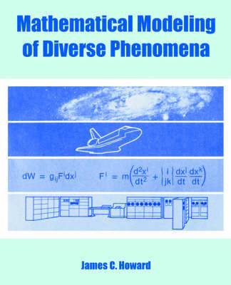Mathematical Modeling of Diverse Phenomena by James, C. Howard