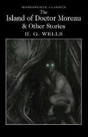 The Island of Doctor Moreau and Other Stories by H.G.Wells