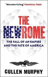 The New Rome by Cullen Murphy