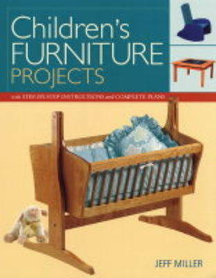 Children's Furniture Projects by Jeff Miller