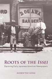 Roots of the Issei by Andrew Way Leong image