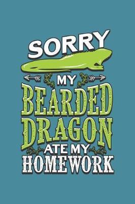 Sorry My Bearded Dragon Ate My Homework by Books by 3am Shopper
