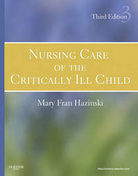 Nursing Care of the Critically Ill Child by Mary Fran Hazinski