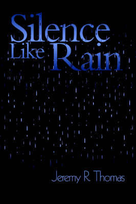Silence Like Rain by Jeremy R. Thomas image