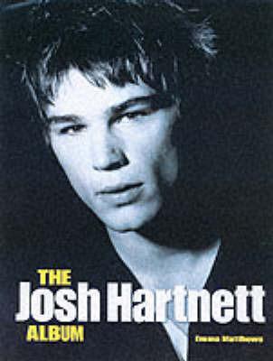 The Josh Hartnett Album by Emma Matthews