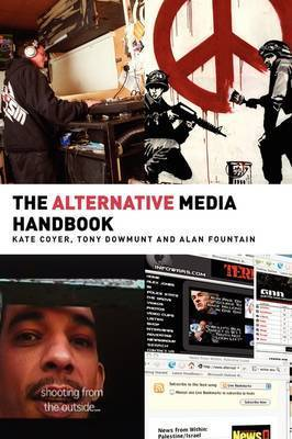 The Alternative Media Handbook by Kate Coyer