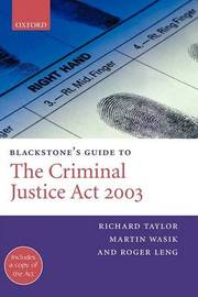 Blackstone's Guide to the Criminal Justice Act 2003 by Richard D. Taylor