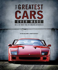 The Greatest Cars Ever Made by Hilton Holloway