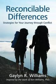 Reconcilable Differences: Strategies for Your Journey Through Conflict by Gaylyn R. Williams image