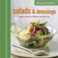 The Easy Kitchen: Salads & Dressings by Rps