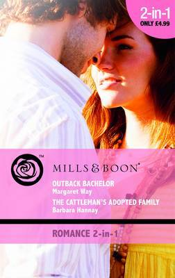 Outback Bachelor: AND The Cattleman's Adopted Family by Margaret Way