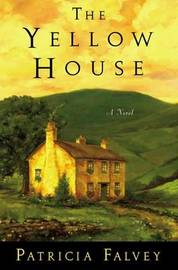 The Yellow House by Patricia Falvey image