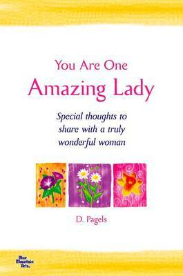 You Are One Amazing Lady by Douglas Pagels