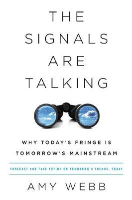 The Signals Are Talking by Amy Webb image