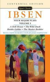 Four Major Plays Vol.1 by Henrik Ibsen