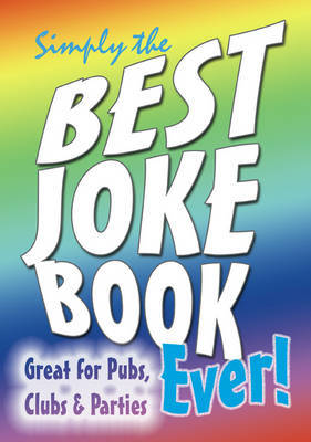 Simply the Best Joke Book Ever! image