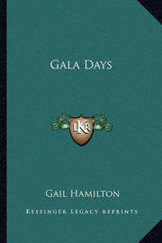 Gala Days by Gail Hamilton