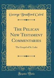 The Pelican New Testament Commentaries by George Bradford Caird image