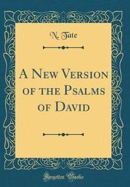 A New Version of the Psalms of David (Classic Reprint) by N. Tate image