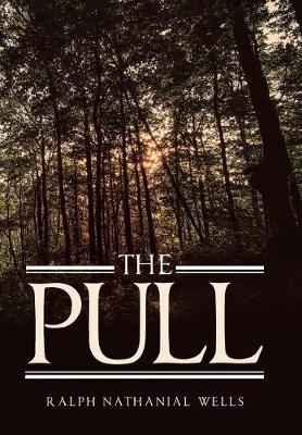 The Pull by Ralph Nathanial Wells