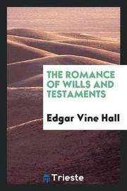The Romance of Wills and Testaments by Edgar Vine Hall image
