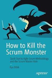 How to Kill the Scrum Monster by Ilya Bibik