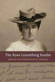 The Rosa Luxemburg Reader by Kevin Anderson