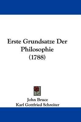 Erste Grundsatze Der Philosophie (1788) by John Bruce image