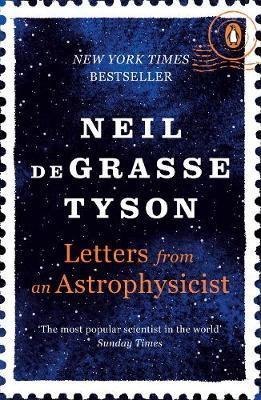 Letters from an Astrophysicist by Neil deGrasse Tyson