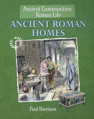 Ancient Roman Homes by Paul Harrison