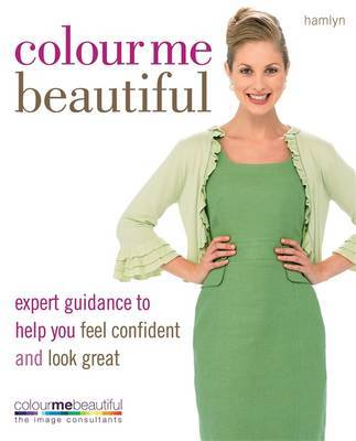 Colour Me Beautiful: Change Your Look - Change Your Life! by Veronique Henderson