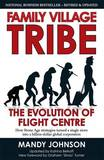 Family Village Tribe: The Evolution of Flight Centre by Mandy Johnson