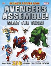 Marvel Avengers Assemble! Ultimate Sticker Book (250+ Stickers) by DK