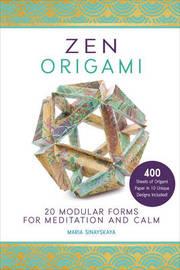 Zen Origami by Maria Sinayskaya