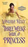 Three Weeks with a Princess by Vanessa Kelly