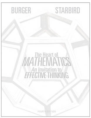 The Heart of Mathematics: An Invitation to Effective Thinking by Edward B Burger (Williams College)