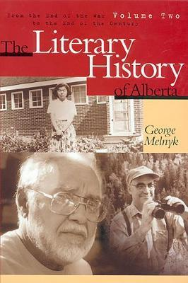 The Literary History of Alberta Volume Two by George Melnyk image