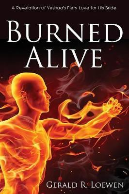 Burned Alive by Gerald R. Loewen image