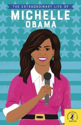 The Extraordinary Life of Michelle Obama by Puffin image