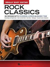 Rock Classics - Really Easy Guitar Series by Hal Leonard Corp