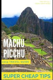 Super Cheap Machu Picchu by Liam Hanson