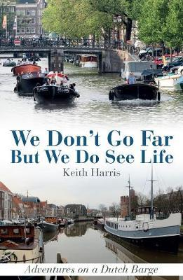 We Don't Go Far But We Do See Life by Keith Harris