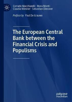The European Central Bank between the Financial Crisis and Populisms by Corrado Macchiarelli