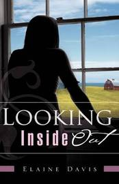 Looking Inside Out by Elaine Davis