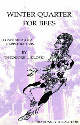 Winter Quarter for Bees by Theodore L. Kloski image