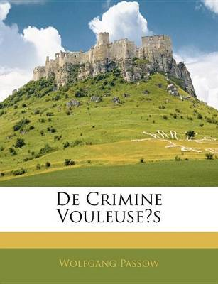 de Crimine Vouleuses by Wolfgang Passow image